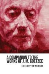 A Companion to the Works of J. M. Coetzee