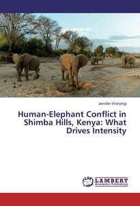 Human-Elephant Conflict in Shimba Hills, Kenya: What Drives Inte