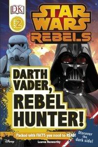 Star Wars: Rebels: Darth Vader, Rebel Hunter!