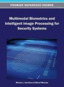 Multimodal Biometrics and Intelligent Image Processing for Secur