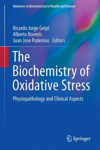 The Biochemistry of Oxidative Stress