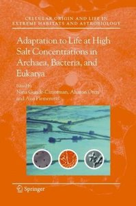 Adaptation to Life at High Salt Concentrations in Archaea, Bacte