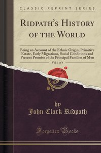 Ridpath\'s History of the World, Vol. 1 of 4