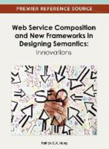 Web Service Composition and New Frameworks in Designing Semantic