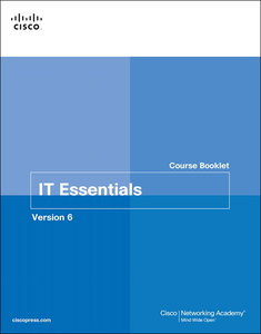 IT Essentials Course Booklet, Version 6