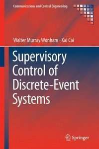 Supervisory Control of Discrete-Event Systems