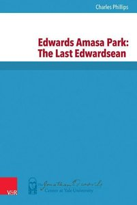 Edwards Amasa Park: The Last Edwardsean