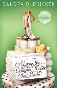 Always the Designer, Never the Bride