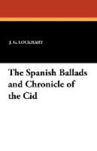 The Spanish Ballads and Chronicle of the Cid