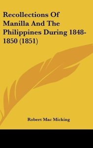 Recollections Of Manilla And The Philippines During 1848-1850 (1