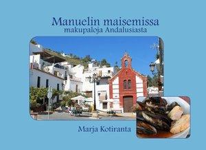 Manuelin maisemissa - makupaloja Andalusiasta