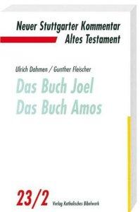 Das Buch Joel. Das Buch Amos