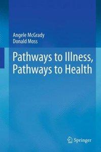 Pathways to Illness, Pathways to Health