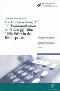 Die Überwachung der Telekommunikation nach den §§ 100a, 100b StP