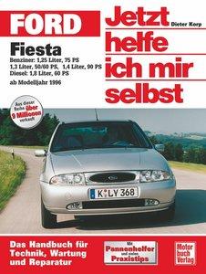 Ford Fiesta ab 1996. Jetzt helfe ich mir selbst