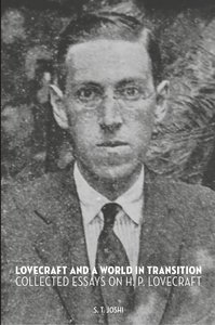 Lovecraft and a World in Transition: Collected Essays on H. P. L