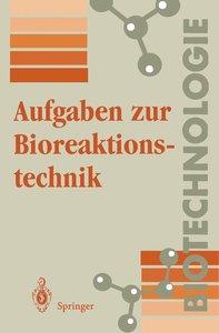 Aufgaben zur Bioreaktionstechnik