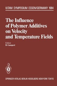 The Influence of Polymer Additives on Velocity and Temperature F