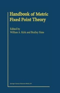Handbook of Metric Fixed Point Theory