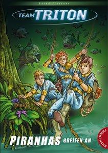 Team Triton, Piranhas greifen an!