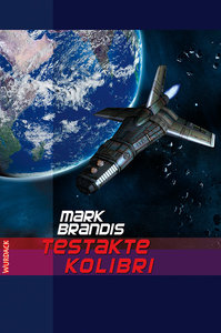 Weltraumpartisanen 07. Testakte Kolibri