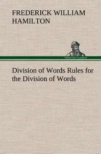 Division of Words Rules for the Division of Words at the Ends of