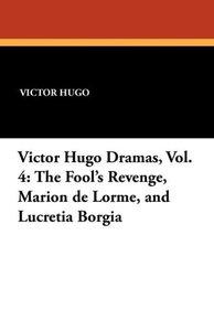 Victor Hugo Dramas, Vol. 4