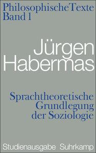 Philosophische Texte 01. Sprachtheoretische Grundlegung der Sozi