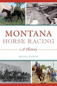 Montana Horse Racing: A History