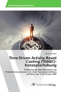 Time-Driven Activity-Based Costing (TDABC)-Konzepterhebung