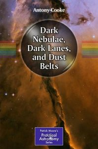 Dark Nebulae, Dark Lanes, and Dust Belts