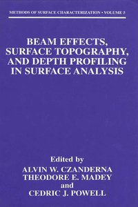 Beam Effects, Surface Topography, and Depth Profiling in Surface