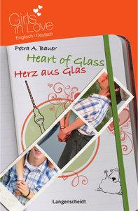 Heart of Glass - Herz aus Glas