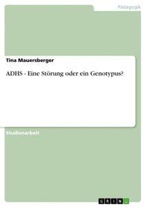 ADHS - Eine Störung oder ein Genotypus?