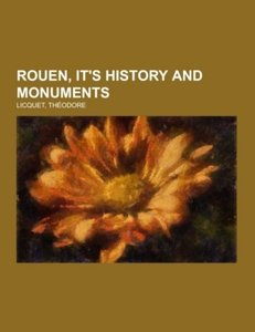 Rouen, It's History and Monuments