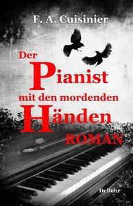 Der Pianist mit den mordenden Händen - Roman
