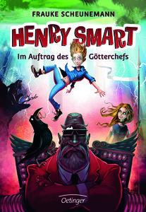 Henry Smart 01. Im Auftrag des Götterchefs
