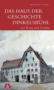 Das Haus der Geschichte Dinkelsbühl - Von Krieg und Frieden