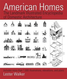 American Homes: The Landmark Illustrated Encyclopedia of Domesti