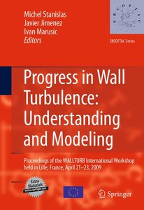 Progress in Wall Turbulence: Understanding and Modeling