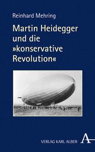 """Martin Heidegger und die \""""konservative Revolution\"""""""