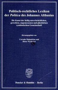 Politisch-rechtliches Lexikon der Politica des Johannes Althusiu