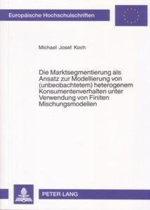 Die Marktsegmentierung als Ansatz zur Modellierung von (unbeobac