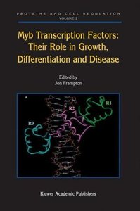 Myb Transcription Factors: Their Role in Growth, Differentiation