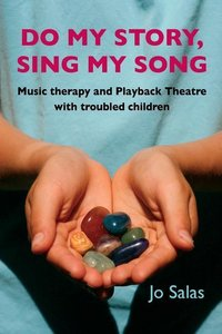 Do My Story, Sing My Song: Music therapy and Playback Theatre wi