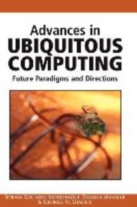 Advances in Ubiquitous Computing: Future Paradigms and Direction