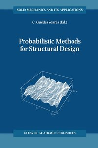 Probabilistic Methods for Structural Design