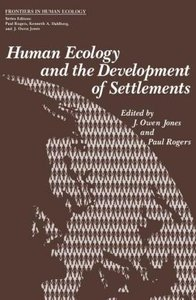 Human Ecology and the Development of Settlements