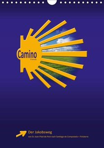 Jakobsweg - Camino Francés (Wandkalender 2019 DIN A4 hoch)