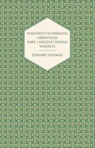 Marsden's Numismata Orientalia - Part 1 Ancient Indian Weights